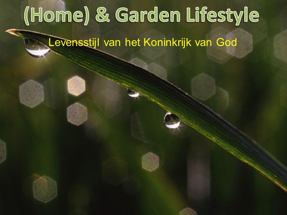 I. Garden Lifestyle Lifestyle is een mode woord.