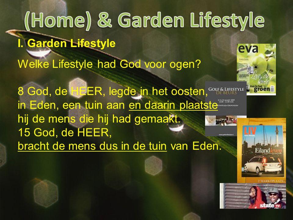I. Garden Lifestyle Welke Lifestyle had God voor ogen.