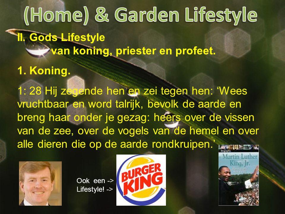 II.Gods Lifestyle van koning, priester en profeet.