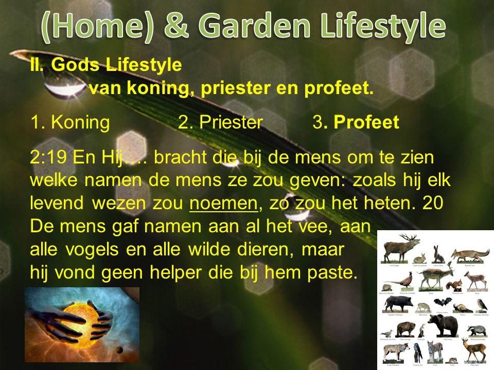 II. Gods Lifestyle van koning, priester en profeet.
