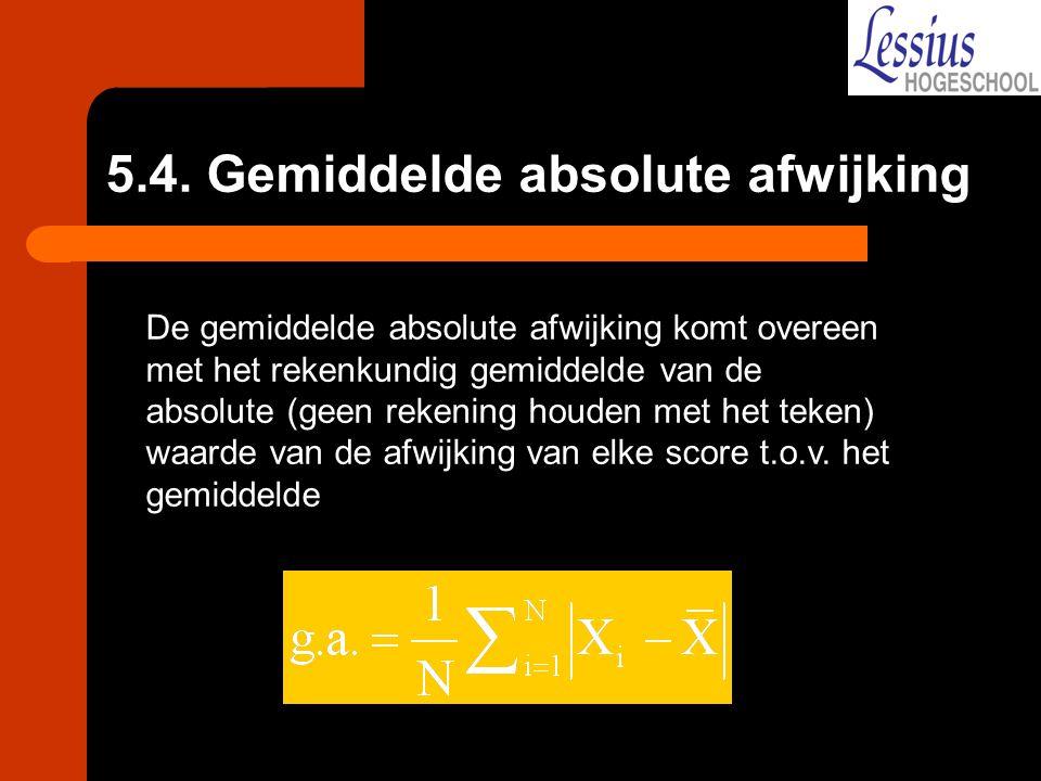 5.4. Gemiddelde absolute afwijking De gemiddelde absolute afwijking komt overeen met het rekenkundig gemiddelde van de absolute (geen rekening houden
