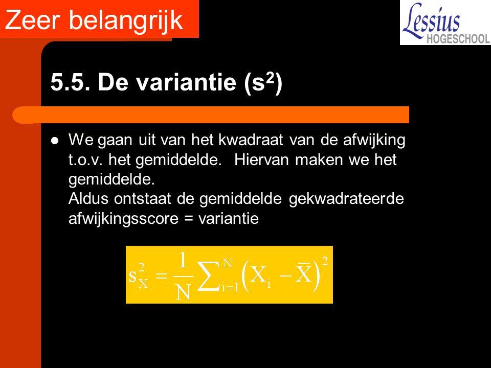5.5. De variantie (s 2 ) We gaan uit van het kwadraat van de afwijking t.o.v. het gemiddelde. Hiervan maken we het gemiddelde. Aldus ontstaat de gemid