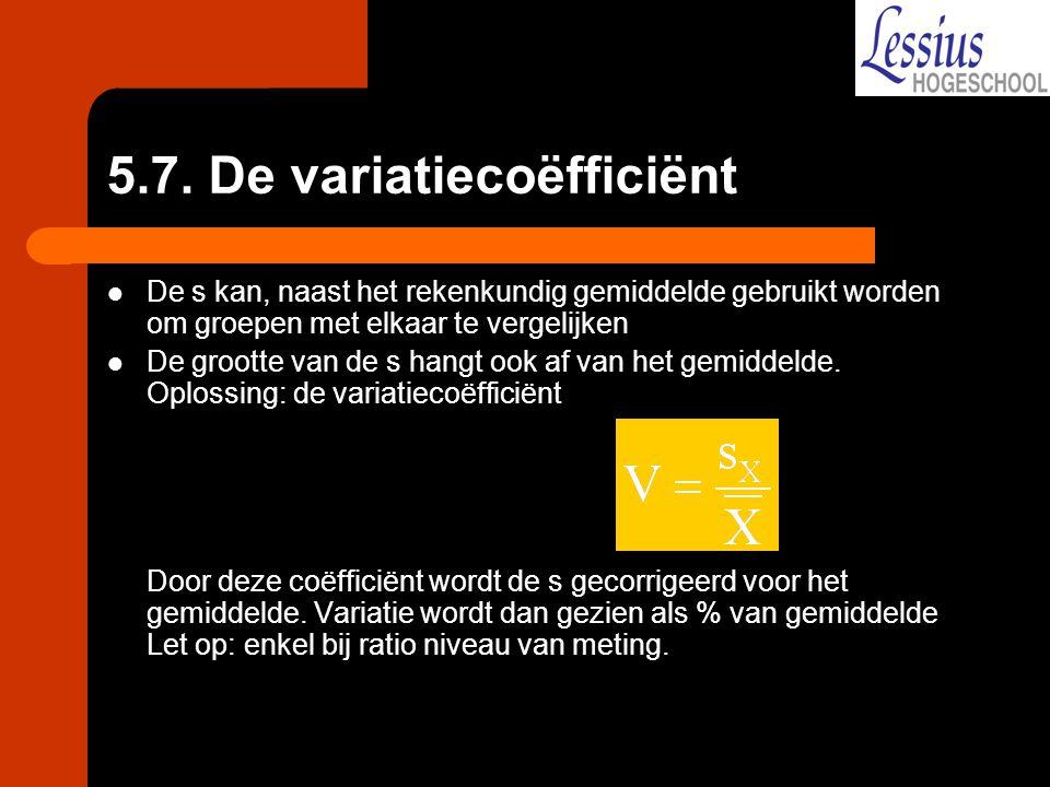 5.7. De variatiecoëfficiënt De s kan, naast het rekenkundig gemiddelde gebruikt worden om groepen met elkaar te vergelijken De grootte van de s hangt