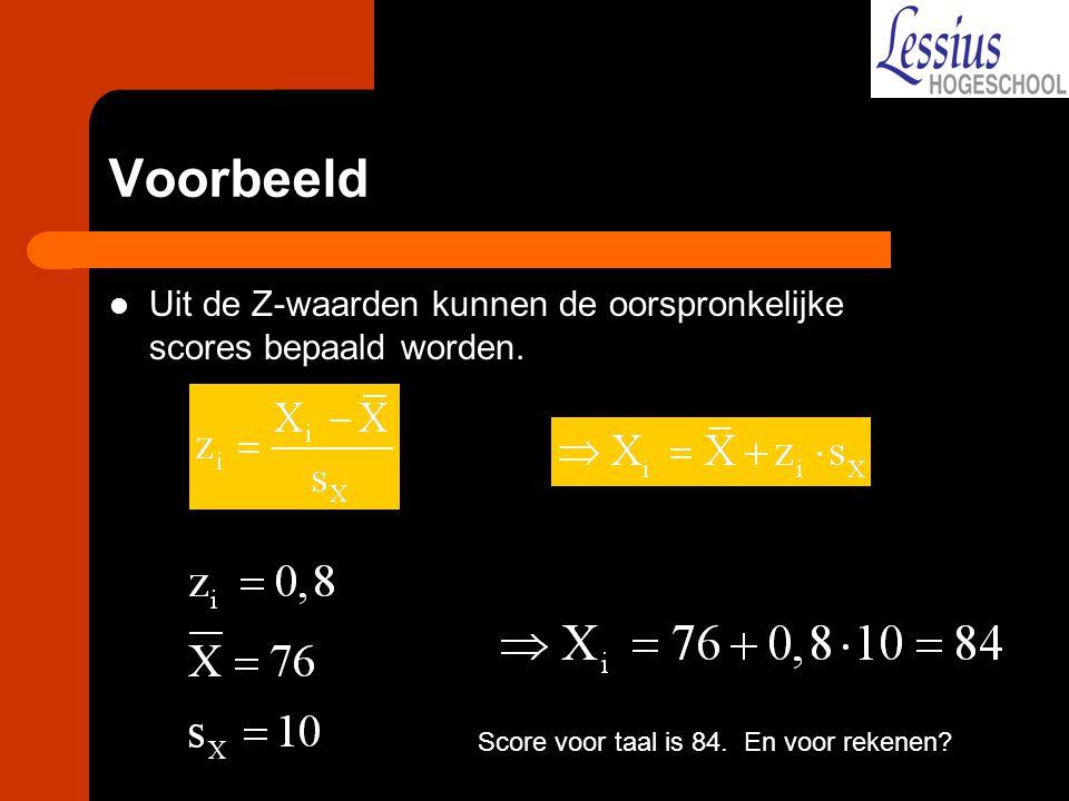 Voorbeeld Uit de Z-waarden kunnen de oorspronkelijke scores bepaald worden. Score voor taal is 84. En voor rekenen?