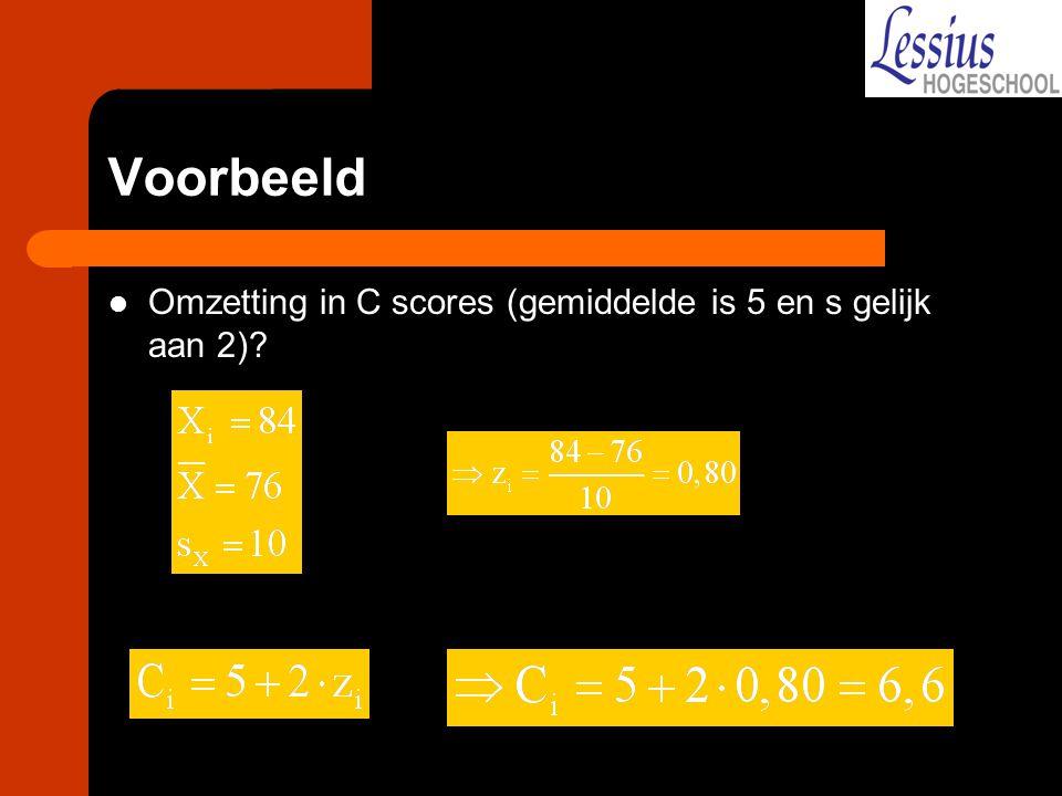 Voorbeeld Omzetting in C scores (gemiddelde is 5 en s gelijk aan 2)?