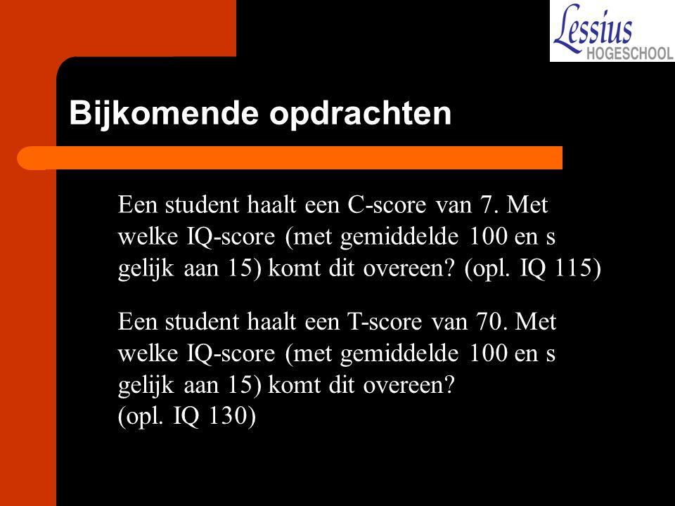 Een student haalt een C-score van 7. Met welke IQ-score (met gemiddelde 100 en s gelijk aan 15) komt dit overeen? (opl. IQ 115) Een student haalt een