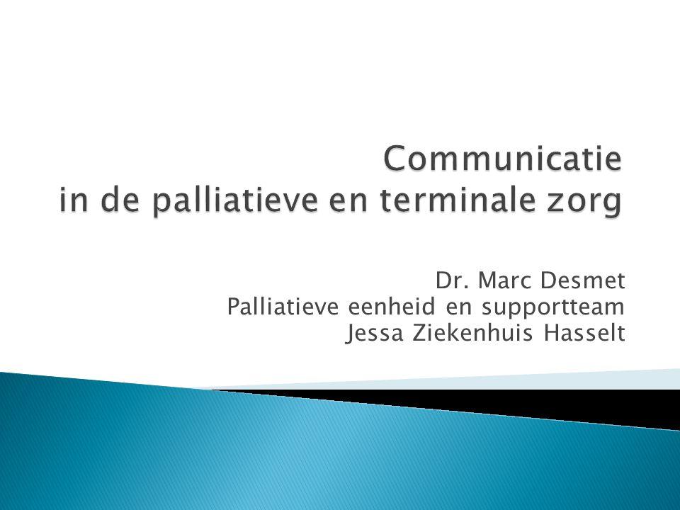 Dr. Marc Desmet Palliatieve eenheid en supportteam Jessa Ziekenhuis Hasselt