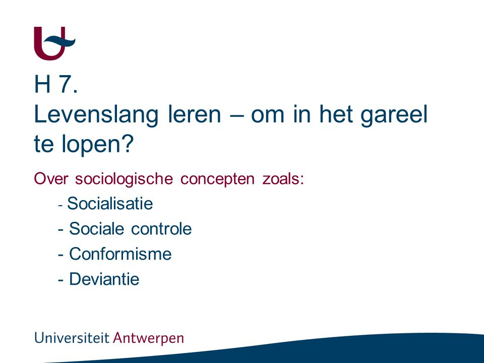 3 Beoogde leercompetenties Met eigen woorden de sociologische concepten 'socialisatie', 'sociale controle', 'conformisme' en 'deviantie' kunnen omschrijven als begrip, naar hun functie en ze illustreren met eigen voorbeelden.