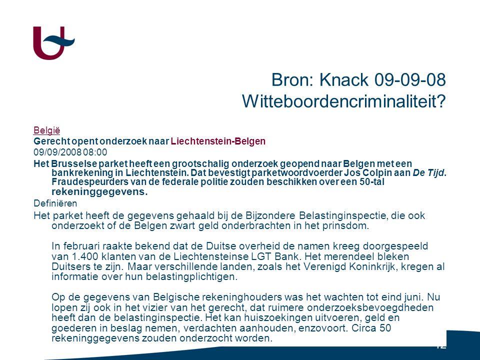 42 Bron: Knack 09-09-08 Witteboordencriminaliteit.