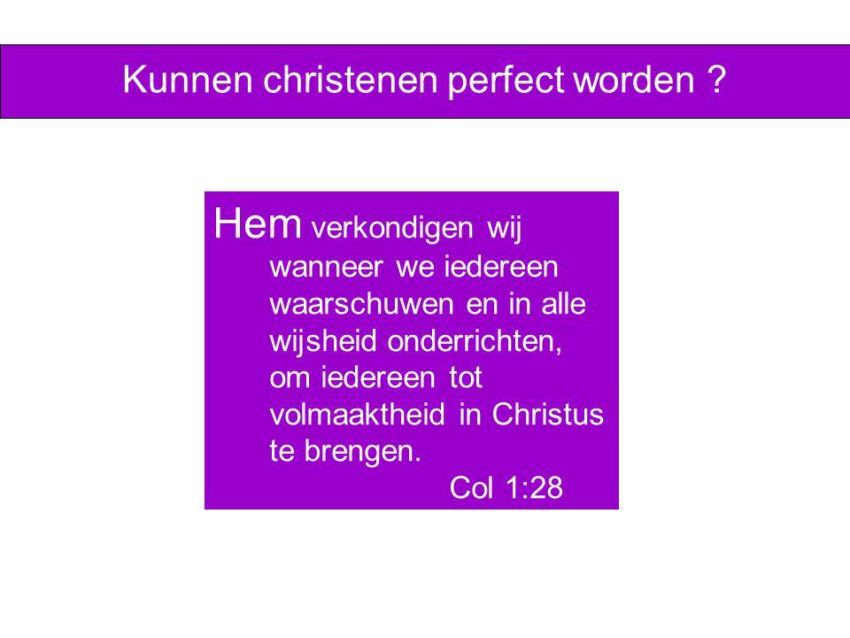 Kunnen christenen perfect worden .
