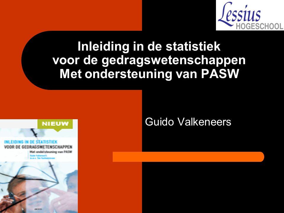 Inleiding in de statistiek voor de gedragswetenschappen Met ondersteuning van PASW Guido Valkeneers