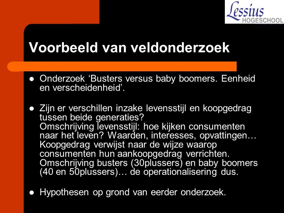 Voorbeeld van veldonderzoek Onderzoek 'Busters versus baby boomers. Eenheid en verscheidenheid'. Zijn er verschillen inzake levensstijl en koopgedrag