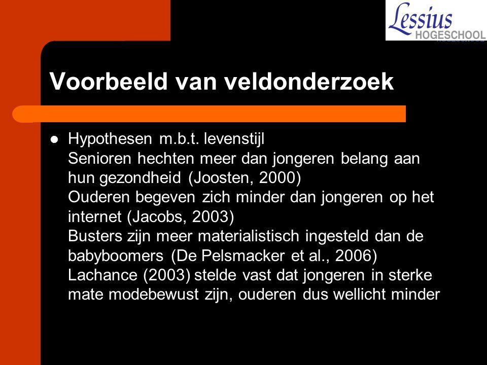 Voorbeeld van veldonderzoek Hypothesen m.b.t. levenstijl Senioren hechten meer dan jongeren belang aan hun gezondheid (Joosten, 2000) Ouderen begeven