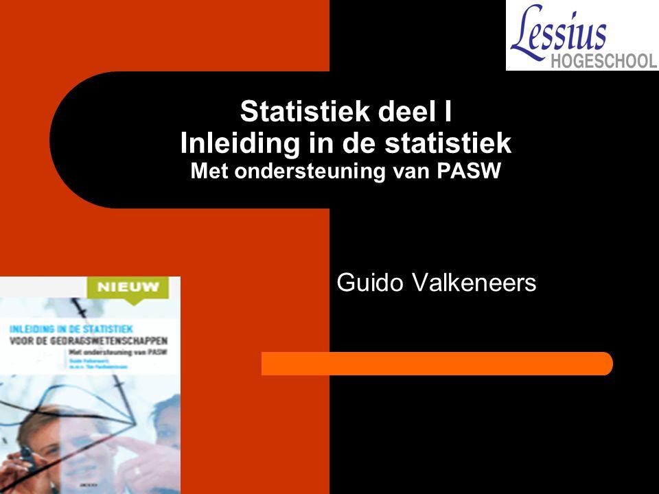Statistiek deel I Inleiding in de statistiek Met ondersteuning van PASW Guido Valkeneers