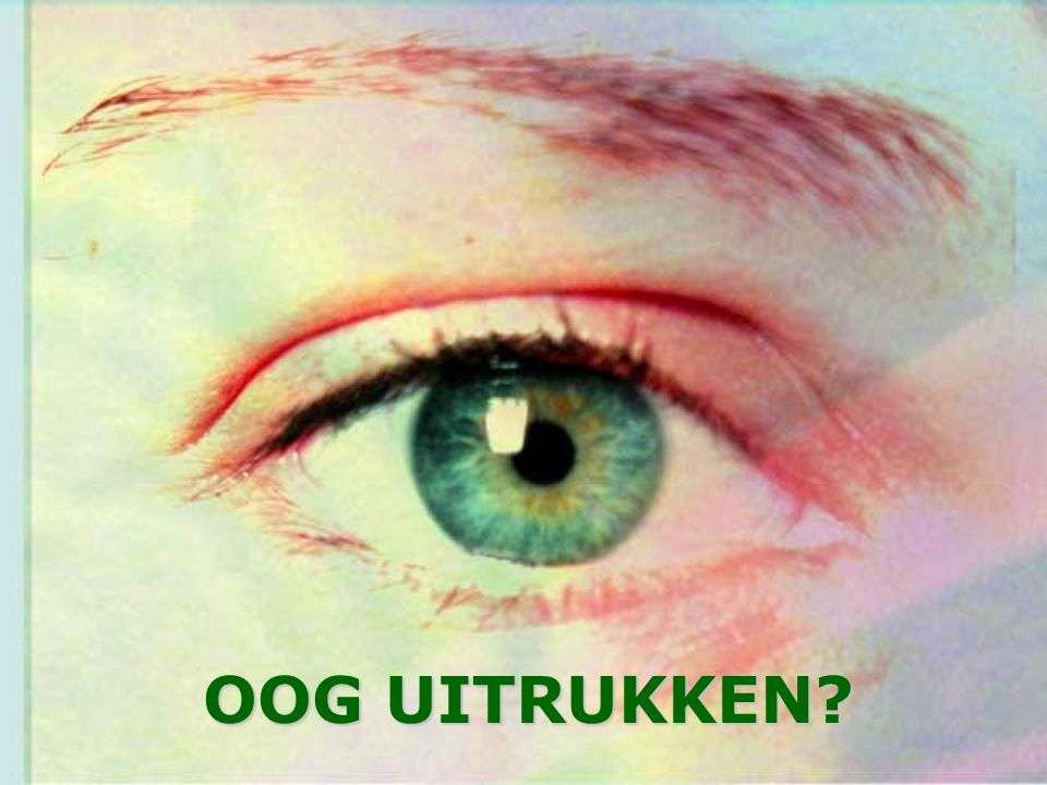 OOG UITRUKKEN