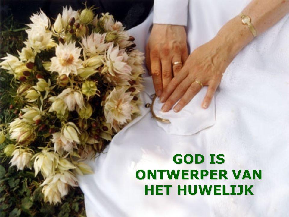 GOD IS ONTWERPER VAN HET HUWELIJK