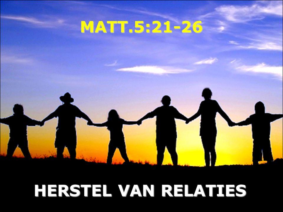 MATT.5:21-26 HERSTEL VAN RELATIES