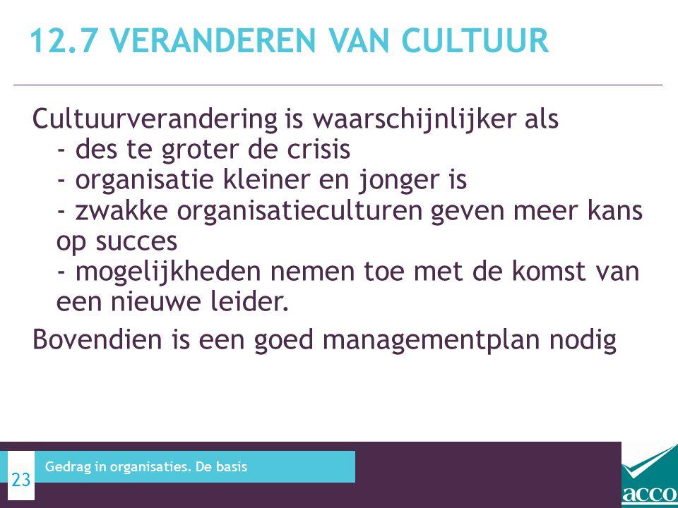 Cultuurverandering is waarschijnlijker als - des te groter de crisis - organisatie kleiner en jonger is - zwakke organisatieculturen geven meer kans op succes - mogelijkheden nemen toe met de komst van een nieuwe leider.
