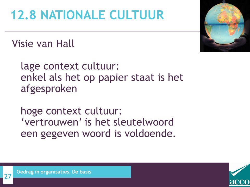 Visie van Hall lage context cultuur: enkel als het op papier staat is het afgesproken hoge context cultuur: 'vertrouwen' is het sleutelwoord een gegev