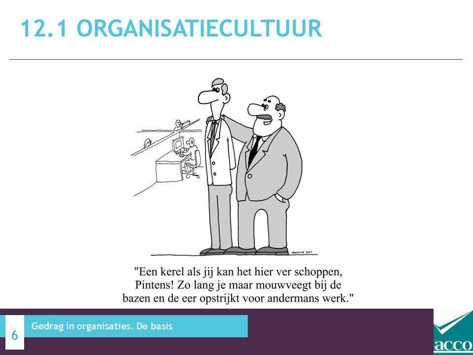 Organisatiecultuur is een 'mentale programmering' gericht op het scheppen van gelijkheid in waarden, opvattingen, normen en gedragingen; Organisatiecultuur is de 'manier waarop we hier de dingen gewend zijn te doen' 12.1 ORGANISATIECULTUUR 7 Gedrag in organisaties.