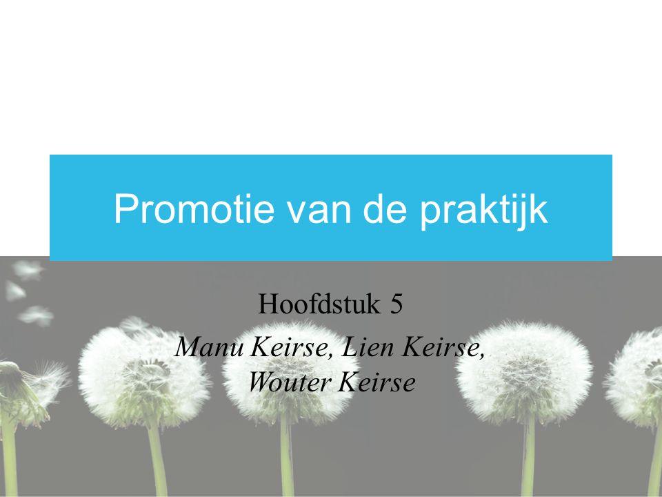 Promotie van de praktijk Hoofdstuk 5 Manu Keirse, Lien Keirse, Wouter Keirse