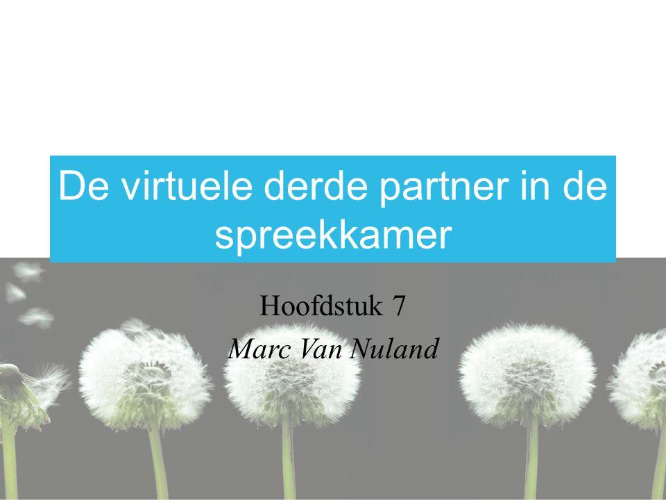 De virtuele derde partner in de spreekkamer Hoofdstuk 7 Marc Van Nuland