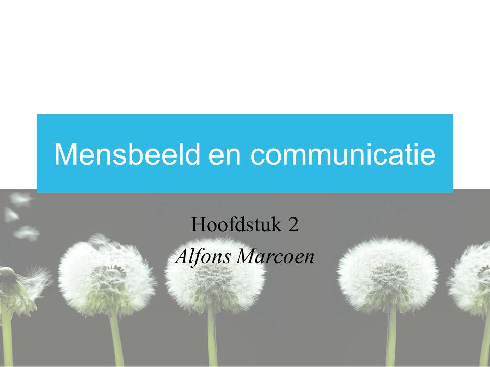 Mensbeeld en communicatie Hoofdstuk 2 Alfons Marcoen