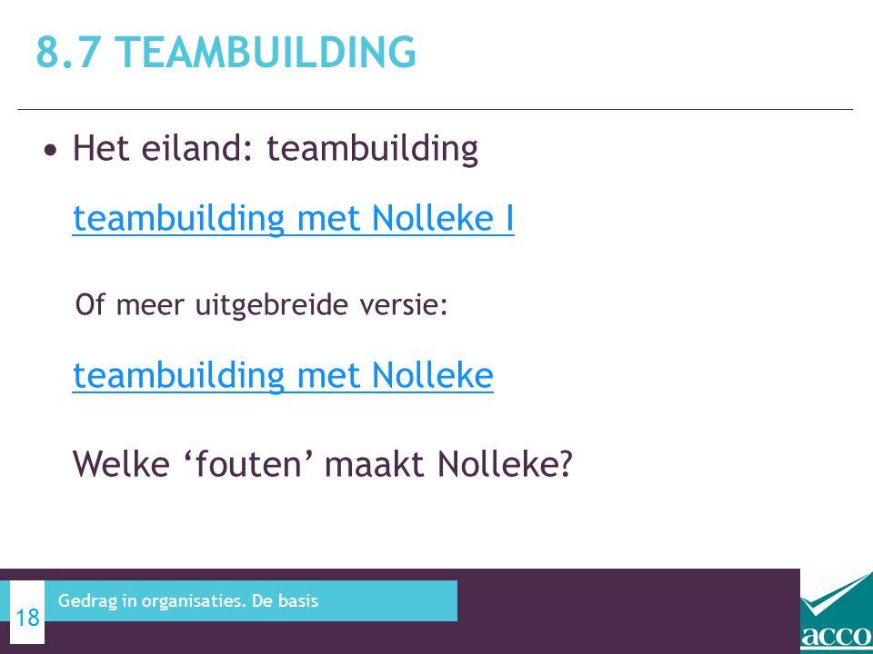 Het eiland: teambuilding teambuilding met Nolleke I teambuilding met Nolleke I Of meer uitgebreide versie: teambuilding met Nolleke Welke 'fouten' maa