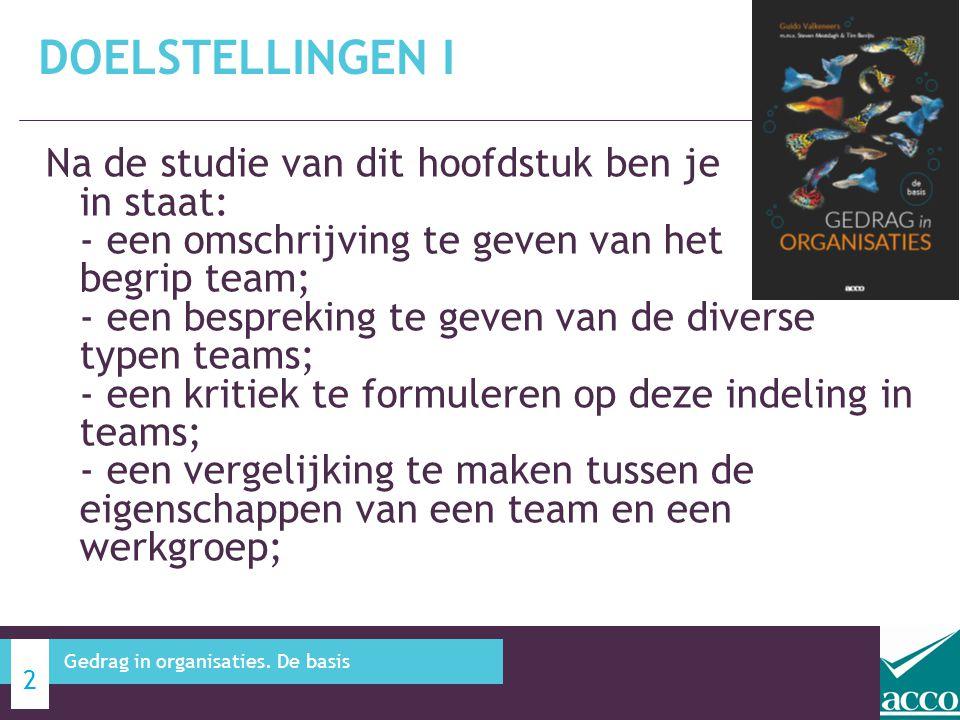 Na de studie van dit hoofdstuk ben je in staat: - een omschrijving te geven van het begrip team; - een bespreking te geven van de diverse typen teams;