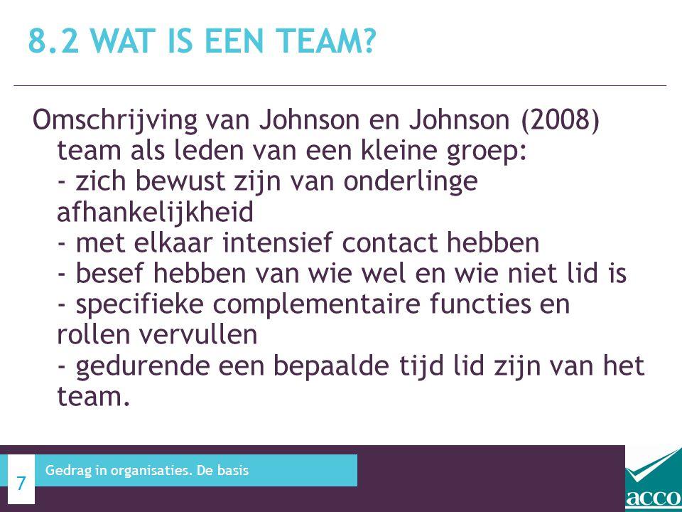 Omschrijving van Johnson en Johnson (2008) team als leden van een kleine groep: - zich bewust zijn van onderlinge afhankelijkheid - met elkaar intensi