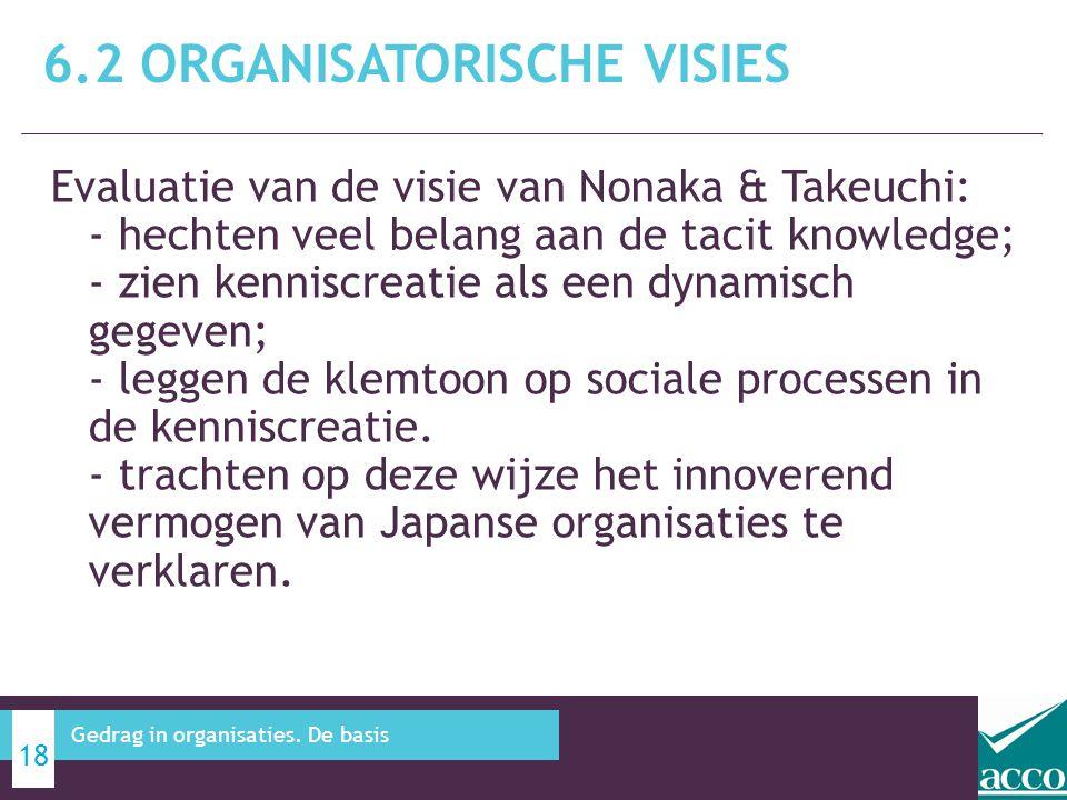 Evaluatie van de visie van Nonaka & Takeuchi: - hechten veel belang aan de tacit knowledge; - zien kenniscreatie als een dynamisch gegeven; - leggen d