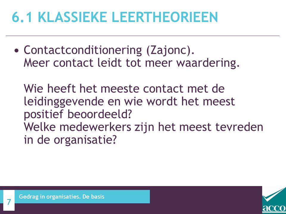Contactconditionering (Zajonc). Meer contact leidt tot meer waardering. Wie heeft het meeste contact met de leidinggevende en wie wordt het meest posi