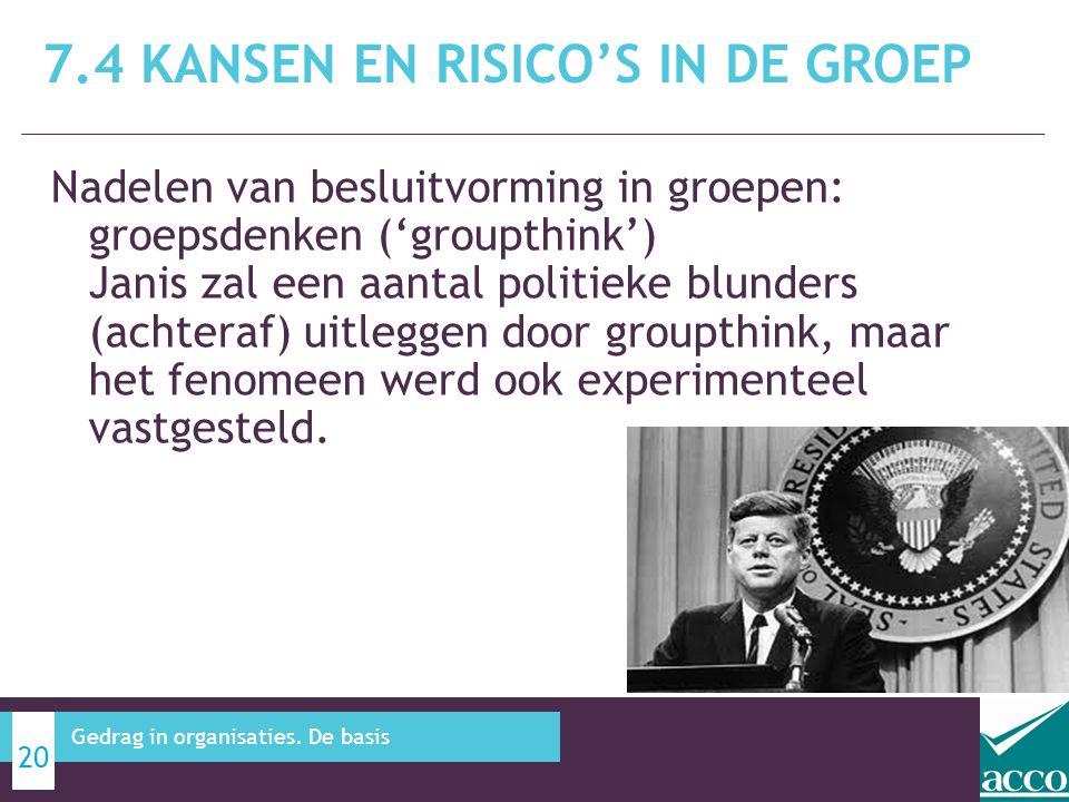 Nadelen van besluitvorming in groepen: groepsdenken ('groupthink') Janis zal een aantal politieke blunders (achteraf) uitleggen door groupthink, maar