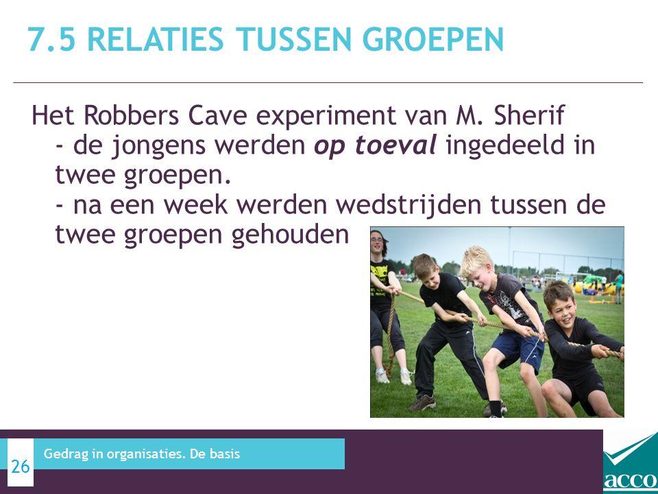 Het Robbers Cave experiment van M. Sherif - de jongens werden op toeval ingedeeld in twee groepen. - na een week werden wedstrijden tussen de twee gro