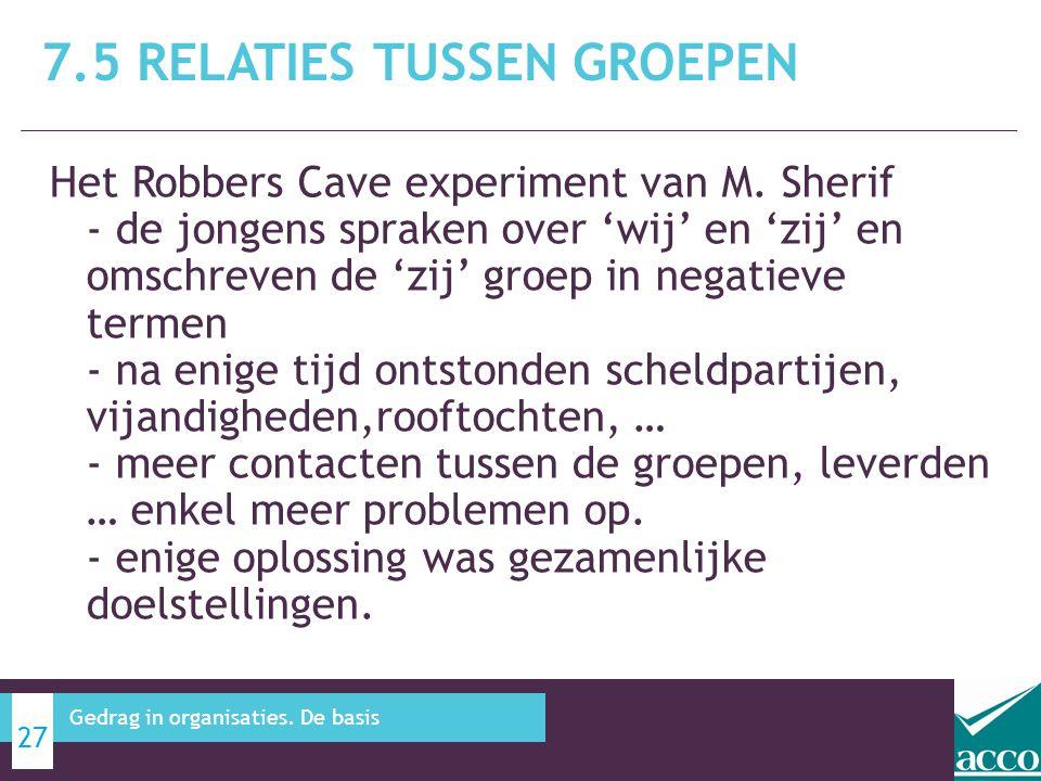 Het Robbers Cave experiment van M. Sherif - de jongens spraken over 'wij' en 'zij' en omschreven de 'zij' groep in negatieve termen - na enige tijd on