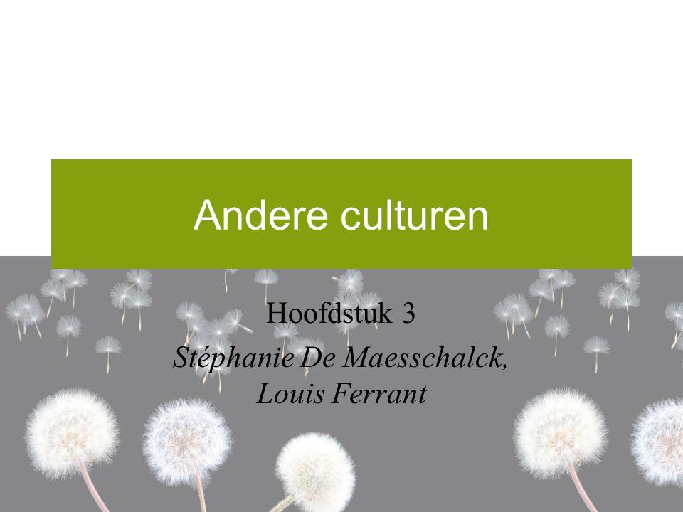 Andere culturen Hoofdstuk 3 Stéphanie De Maesschalck, Louis Ferrant