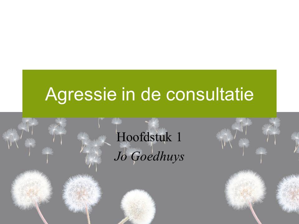 Agressie in de consultatie Hoofdstuk 1 Jo Goedhuys