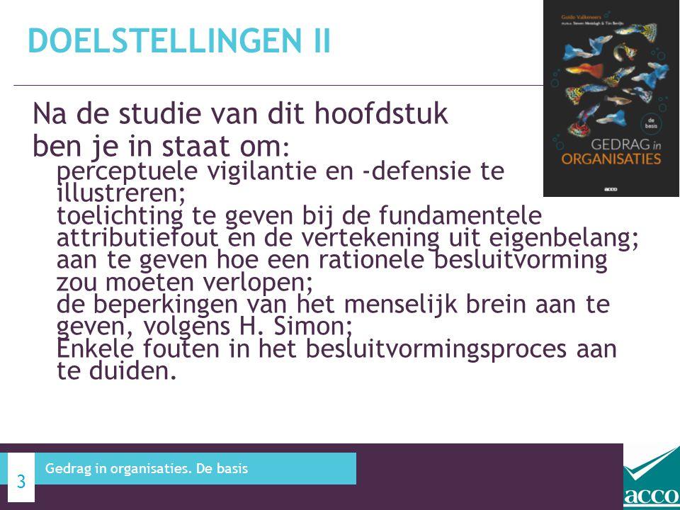 Na de studie van dit hoofdstuk ben je in staat om : perceptuele vigilantie en -defensie te illustreren; toelichting te geven bij de fundamentele attri