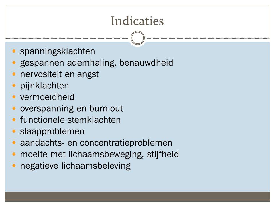 Indicaties spanningsklachten gespannen ademhaling, benauwdheid nervositeit en angst pijnklachten vermoeidheid overspanning en burn-out functionele ste