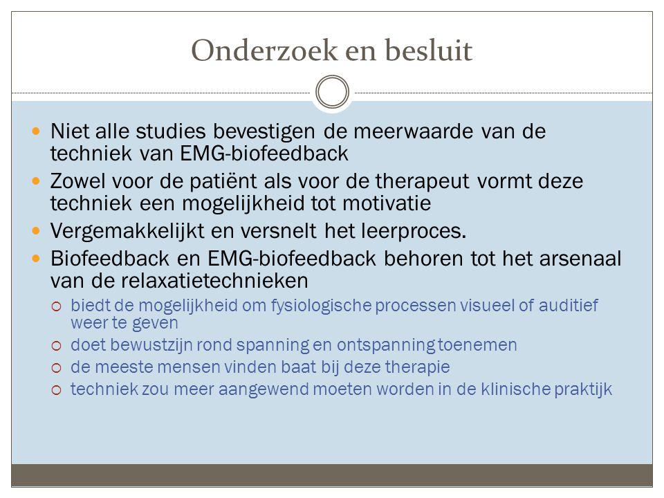 Onderzoek en besluit Niet alle studies bevestigen de meerwaarde van de techniek van EMG-biofeedback Zowel voor de patiënt als voor de therapeut vormt