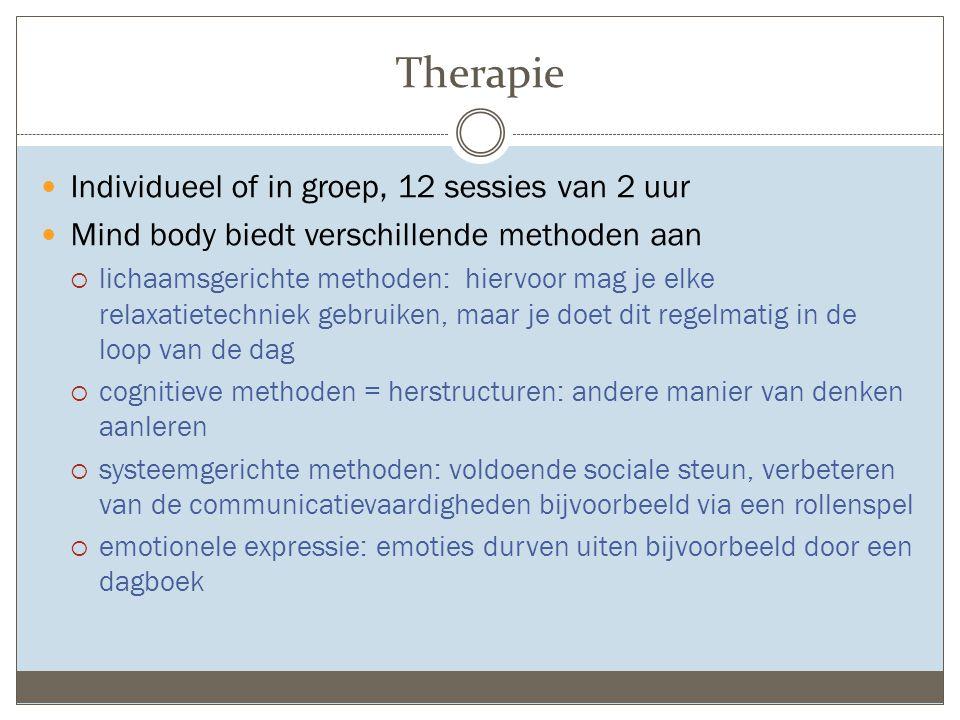 Therapie Individueel of in groep, 12 sessies van 2 uur Mind body biedt verschillende methoden aan  lichaamsgerichte methoden: hiervoor mag je elke re