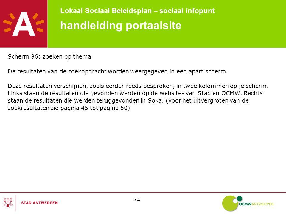 Lokaal Sociaal Beleidsplan – sociaal infopunt 74 handleiding portaalsite Scherm 36: zoeken op thema De resultaten van de zoekopdracht worden weergegeven in een apart scherm.
