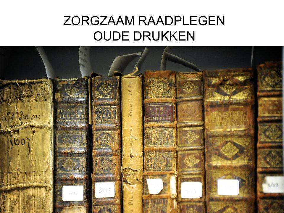 ZORGZAAM RAADPLEGEN OUDE DRUKKEN Foto: Oude drukken Rubenianum © Joris Luyten