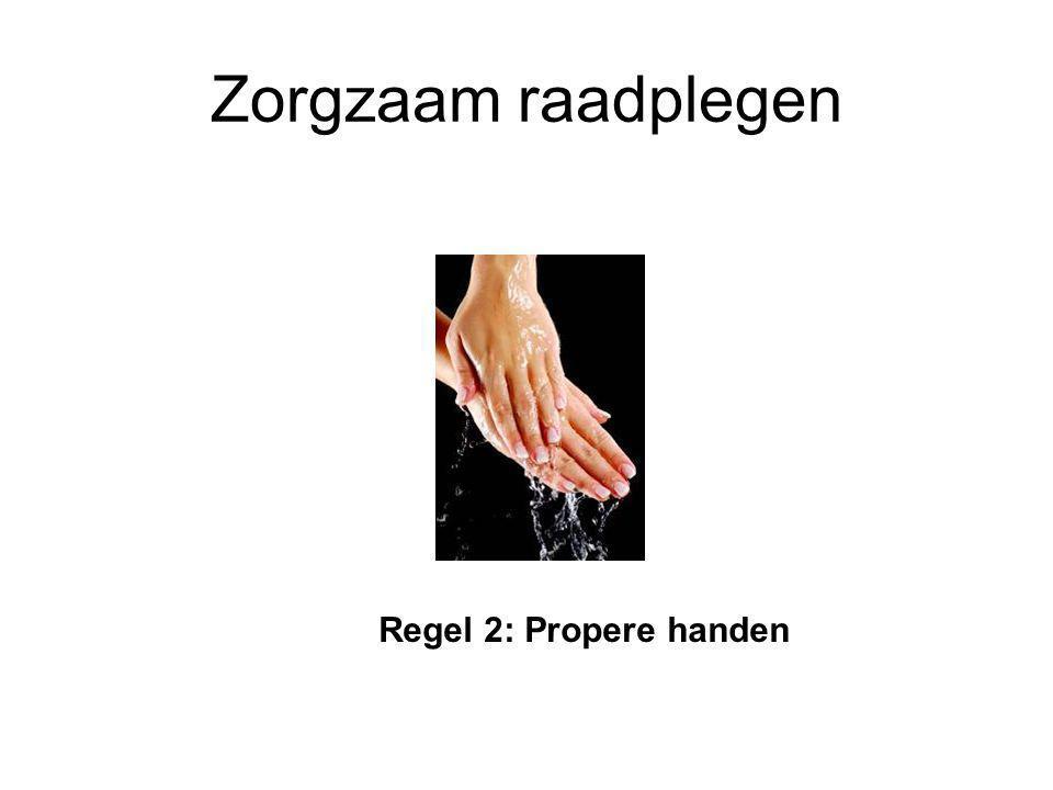 Zorgzaam raadplegen Regel 2: Propere handen