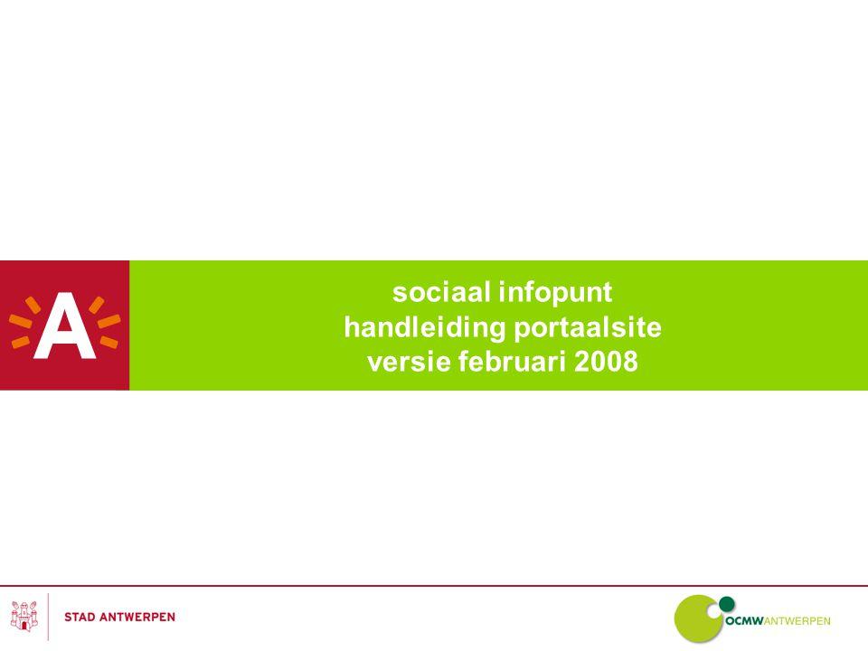 Lokaal Sociaal Beleidsplan – sociaal infopunt 12 handleiding portaalsite Scherm 5: startpagina Op de startpagina vind je tevens een link naar het overzicht van de veelgestelde vragen.