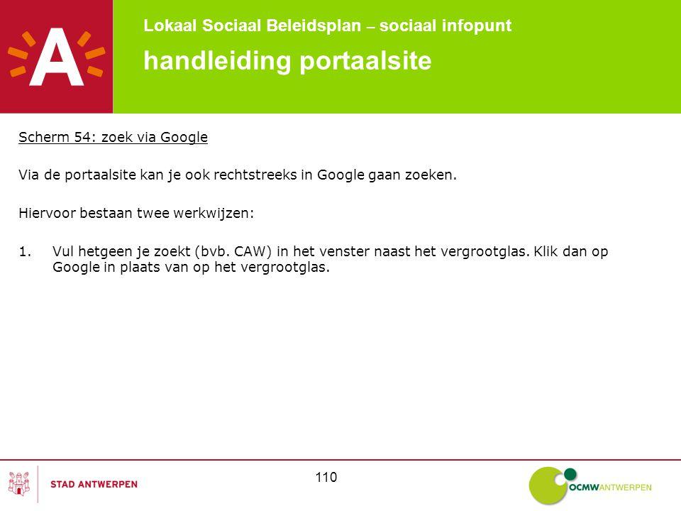 Lokaal Sociaal Beleidsplan – sociaal infopunt 110 handleiding portaalsite Scherm 54: zoek via Google Via de portaalsite kan je ook rechtstreeks in Google gaan zoeken.