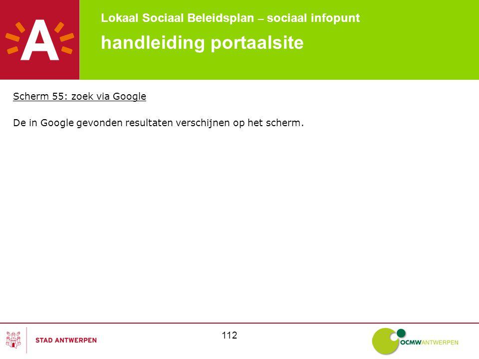 Lokaal Sociaal Beleidsplan – sociaal infopunt 112 handleiding portaalsite Scherm 55: zoek via Google De in Google gevonden resultaten verschijnen op het scherm.