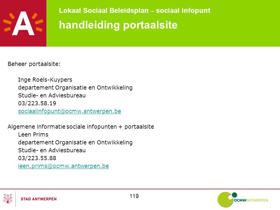 Lokaal Sociaal Beleidsplan – sociaal infopunt 119 handleiding portaalsite Beheer portaalsite: Inge Roels-Kuypers departement Organisatie en Ontwikkeli