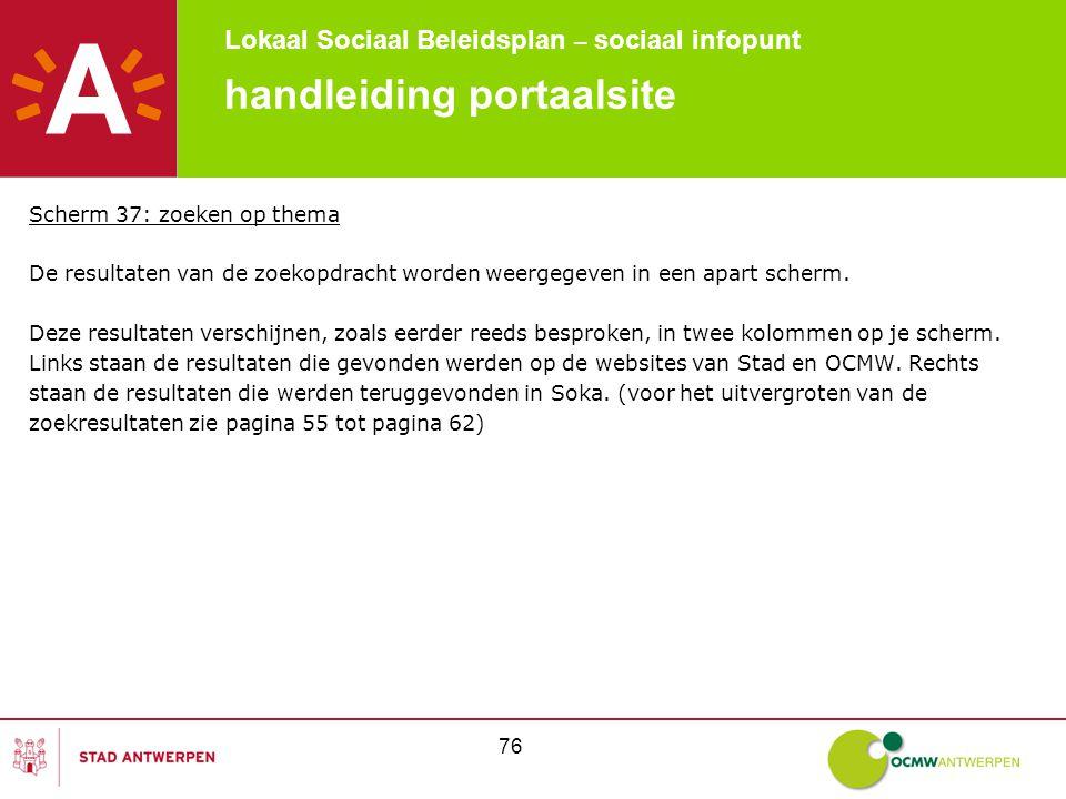 Lokaal Sociaal Beleidsplan – sociaal infopunt 76 handleiding portaalsite Scherm 37: zoeken op thema De resultaten van de zoekopdracht worden weergegeven in een apart scherm.
