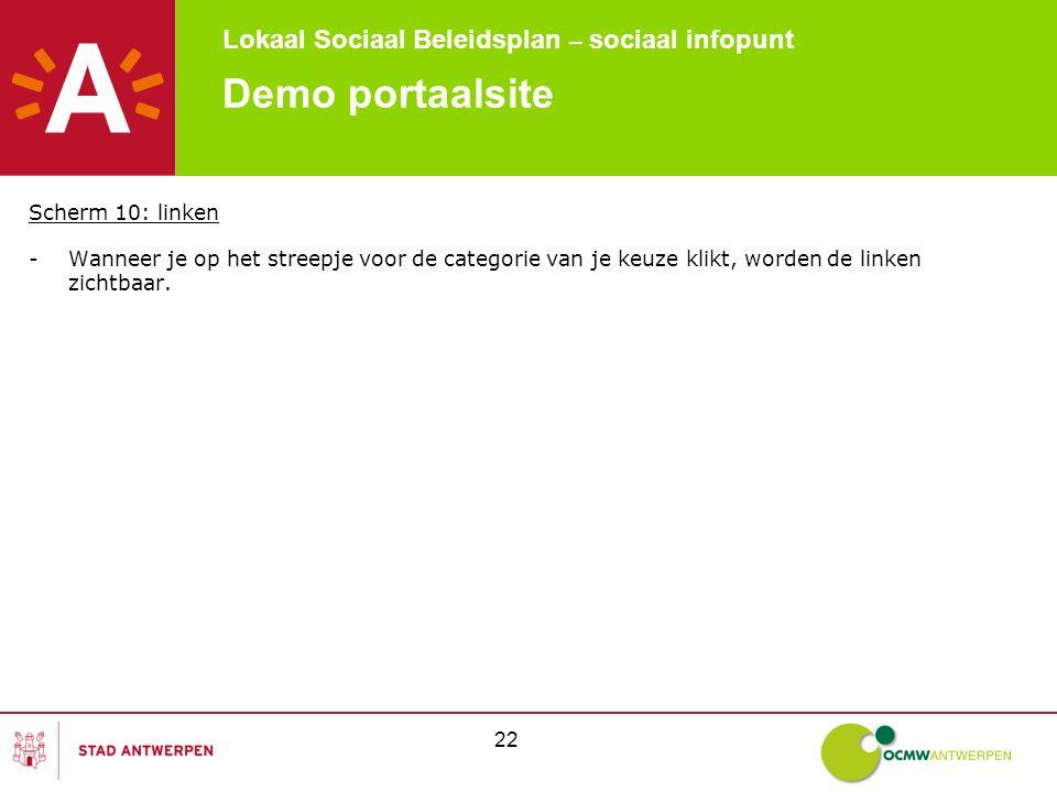 Lokaal Sociaal Beleidsplan – sociaal infopunt 22 Demo portaalsite Scherm 10: linken -Wanneer je op het streepje voor de categorie van je keuze klikt, worden de linken zichtbaar.